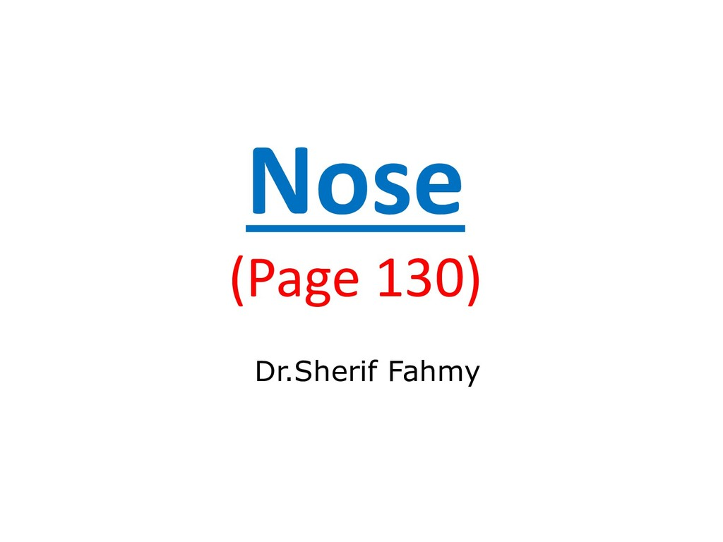 Nose (Page 130) Dr.Sherif Fahmy