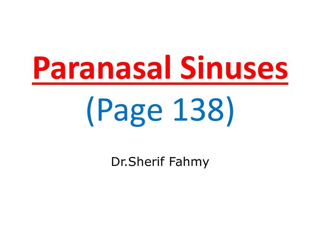 Paranasal Sinuses (Page 138) Dr.Sherif Fahmy