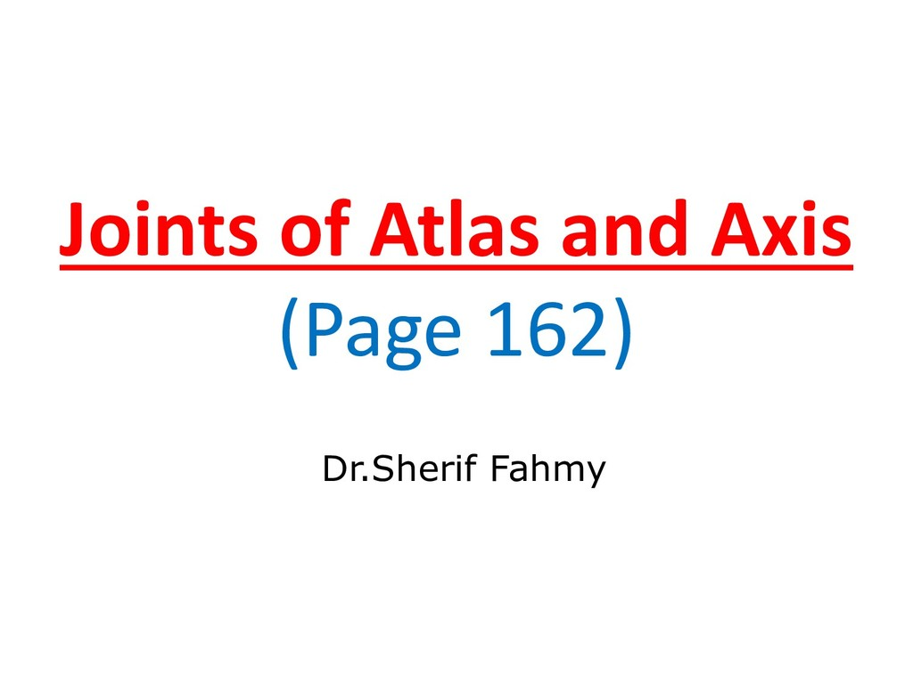 Joints of Atlas and Axis (Page 162) Dr.Sherif F...