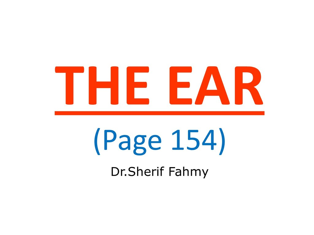 THE EAR (Page 154) Dr.Sherif Fahmy