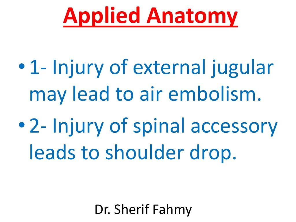 Applied Anatomy •1- Injury of external jugular ...