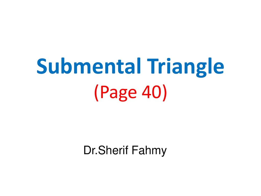 Submental Triangle (Page 40) Dr.Sherif Fahmy