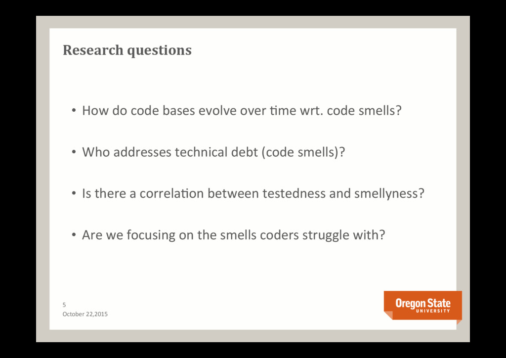 Research questions • How do code bases evolve ...