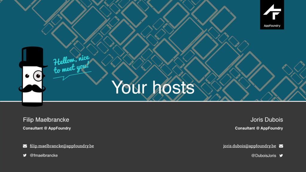Your hosts Filip Maelbrancke Consultant @ AppFo...
