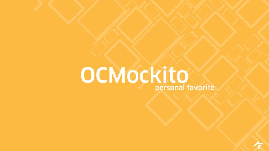 OCMockito personal favorite