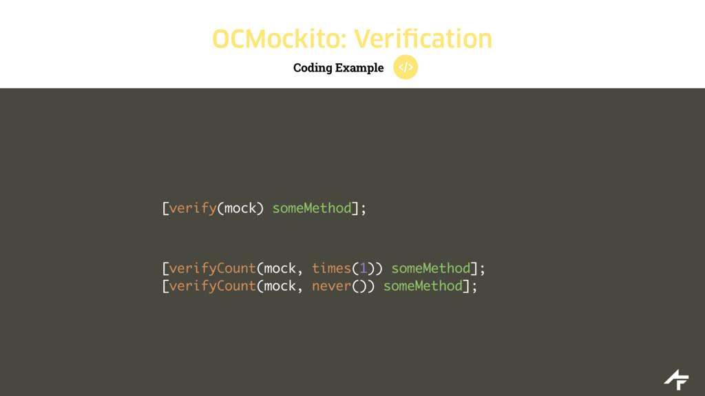 Coding Example OCMockito: Verification [verify(...