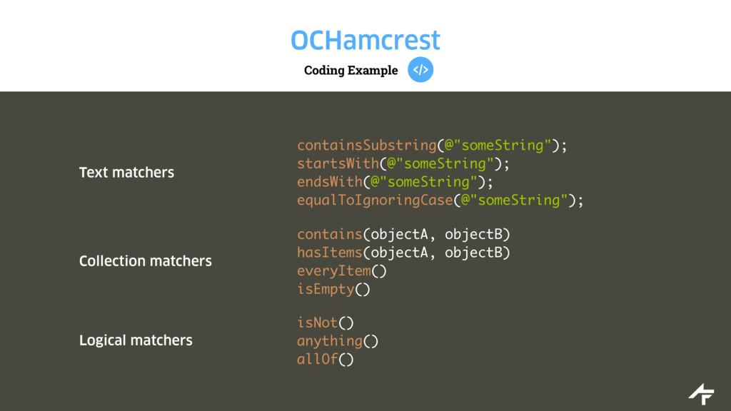 Coding Example OCHamcrest Text matchers contain...