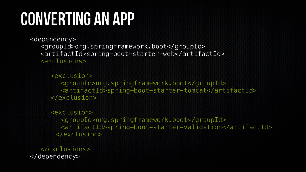 Converting an app <dependency> <groupId>org.spr...