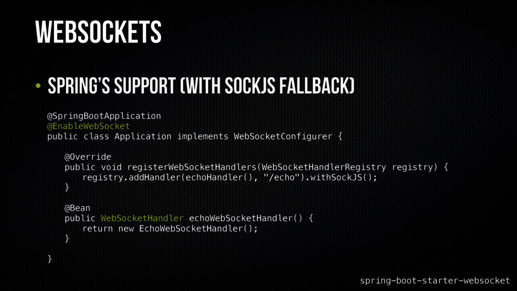 Websockets • Spring's Support (with sockjs fall...