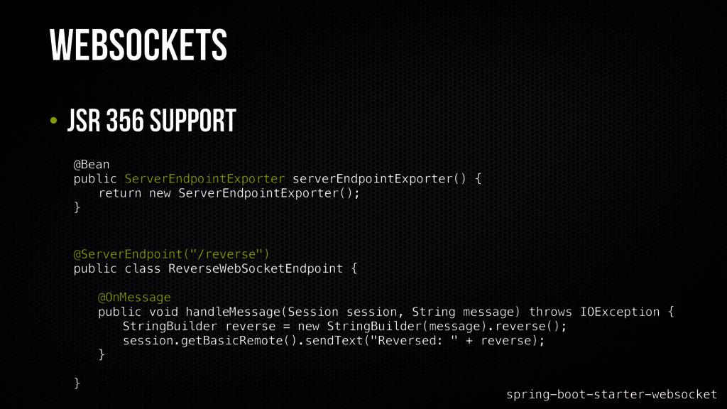 Websockets • JSR 356 Support spring-boot-starte...