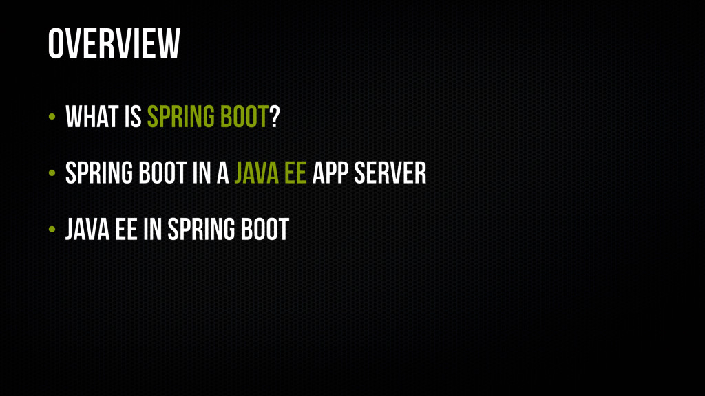 Overview • What is Spring Boot? • Spring Boot i...