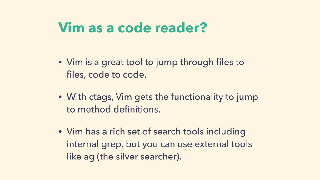 Vim as a code reader? • Vim is a great tool to ...