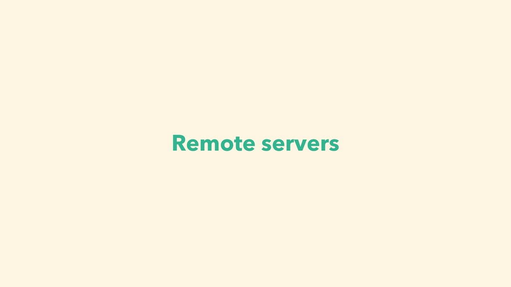 Remote servers