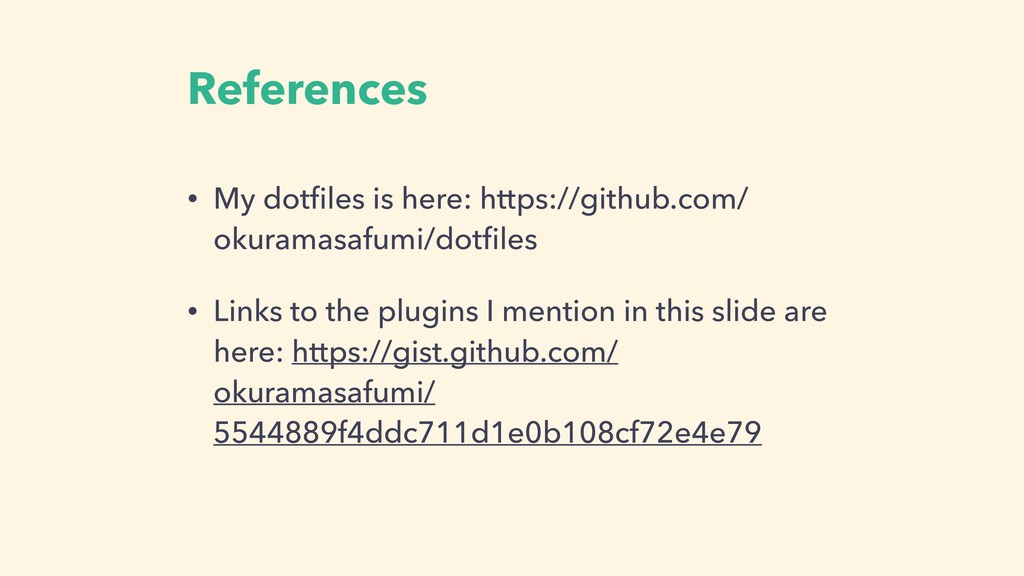 References • My dotfiles is here: https://github...