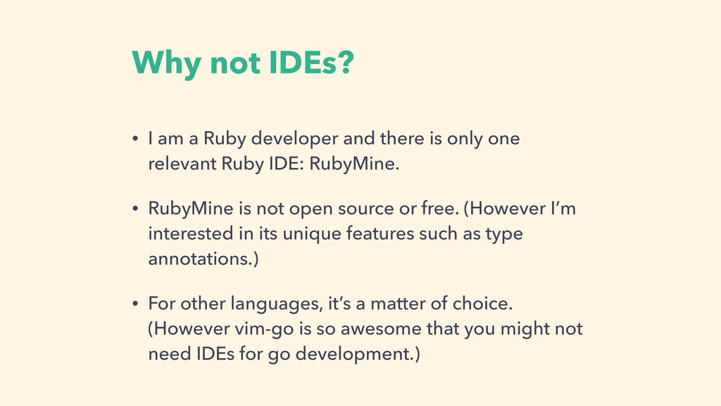 Why not IDEs? • I am a Ruby developer and there...