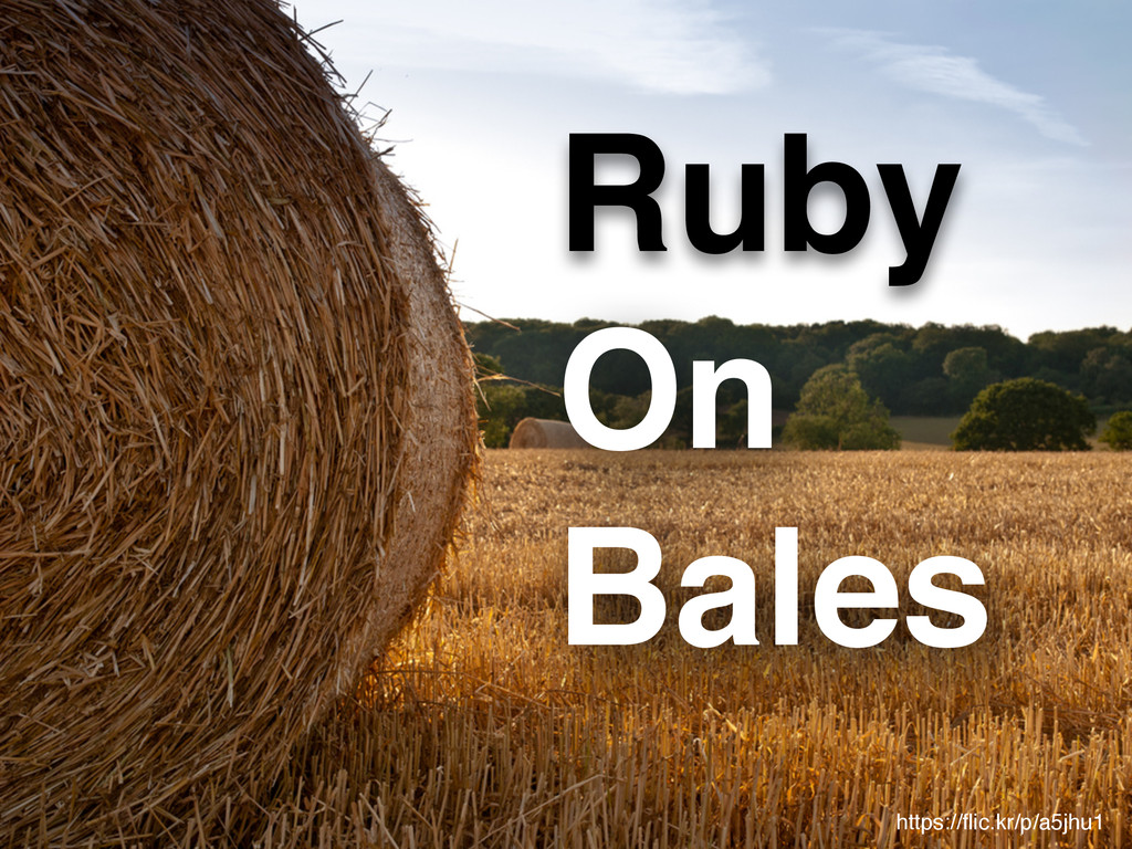 Ruby on Bails 2 ! On! Bales Ruby https://flic.kr...