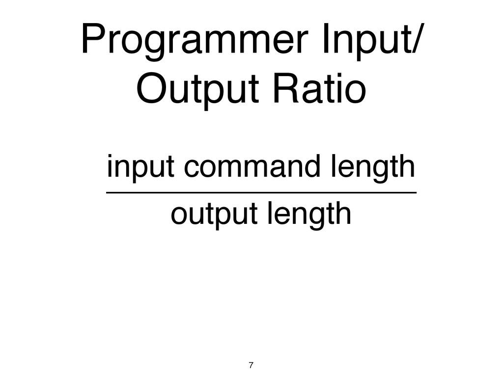 Programmer Input/ Output Ratio 7 input command ...