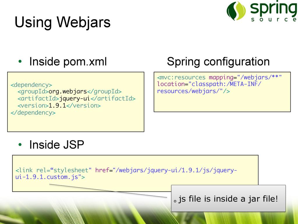 Using Webjars 19 • Inside pom.xml Spring confi...