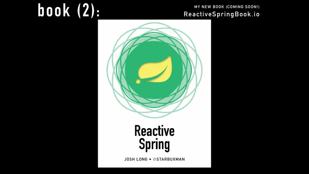 ReactiveSpringBook.io MY NEW BOOK (COMING SOON!...