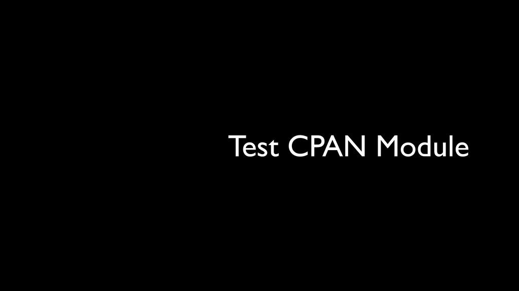 Test CPAN Module