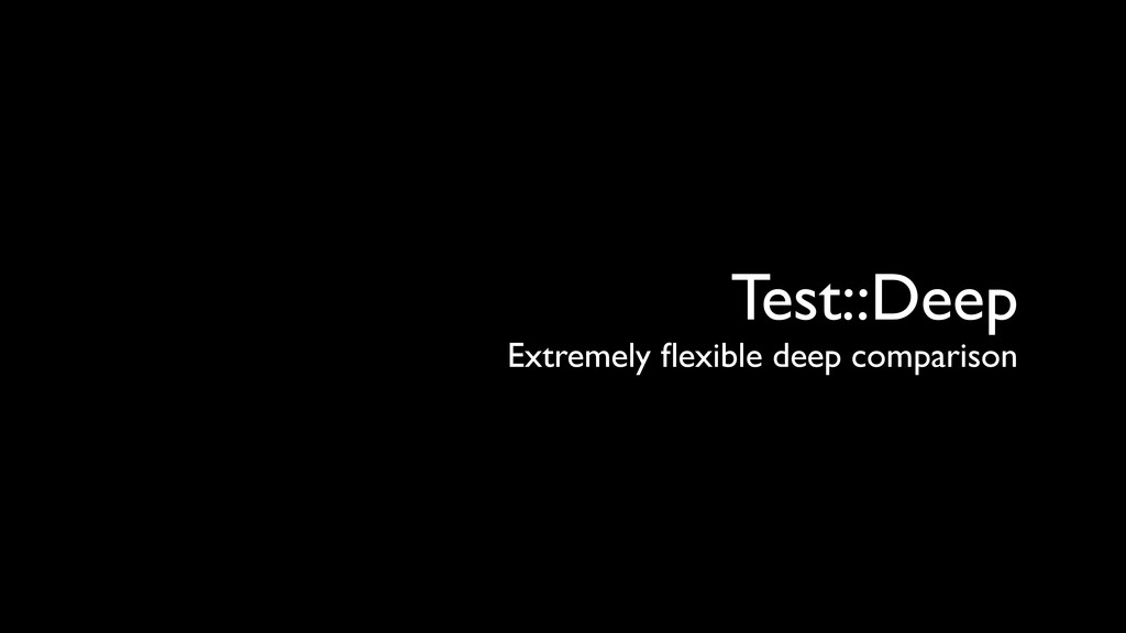 Test::Deep Extremely flexible deep comparison