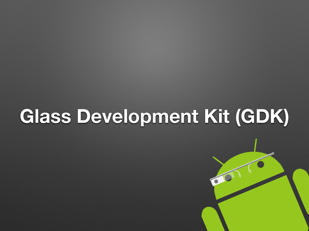 Glass Development Kit (GDK)