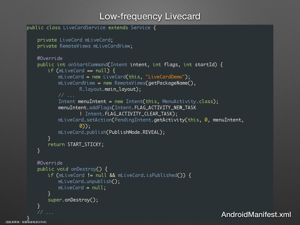 public class LiveCardService extends Service { ...