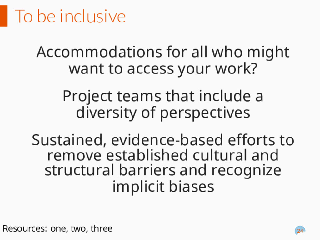 To be inclusive Accommodations for all who migh...