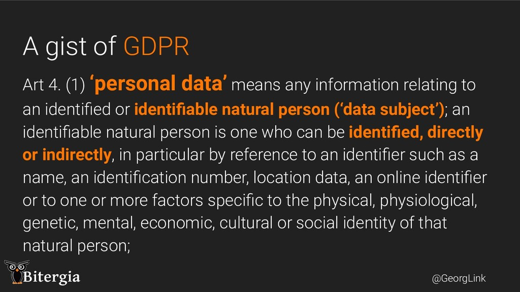 @GeorgLink A gist of GDPR Art 4. (1) 'personal ...