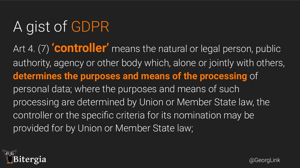 @GeorgLink A gist of GDPR Art 4. (7) 'controlle...