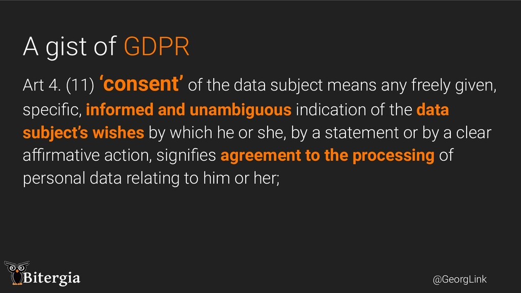 @GeorgLink A gist of GDPR Art 4. (11) 'consent'...