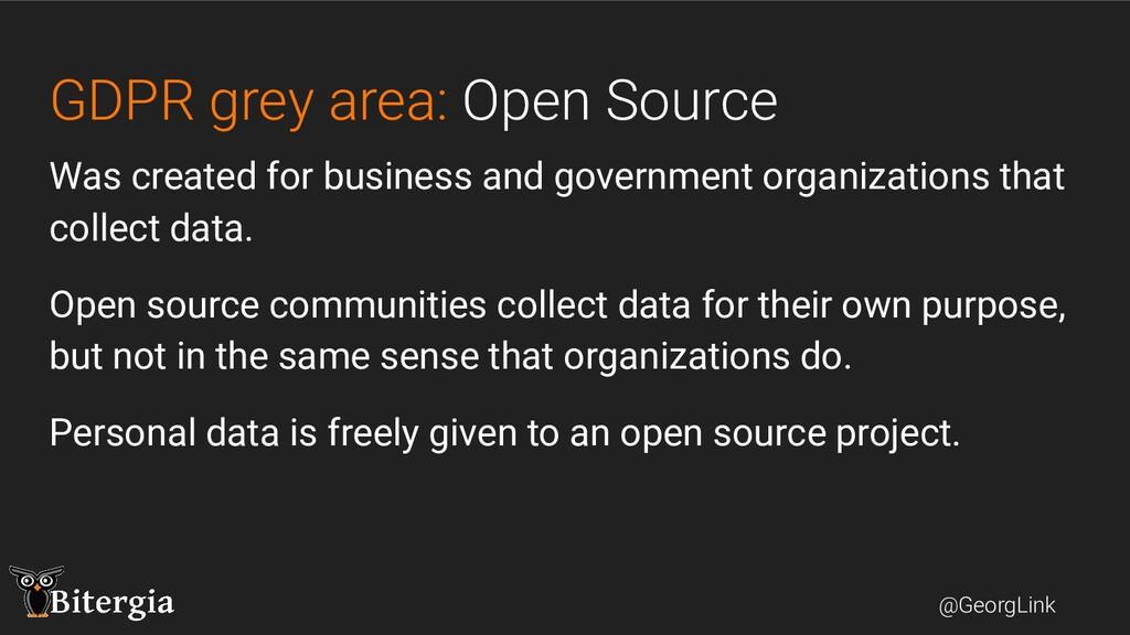 @GeorgLink GDPR grey area: Open Source Was crea...