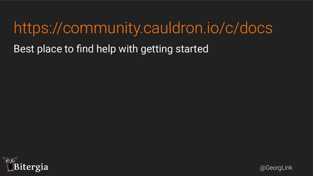 @GeorgLink https://community.cauldron.io/c/docs...
