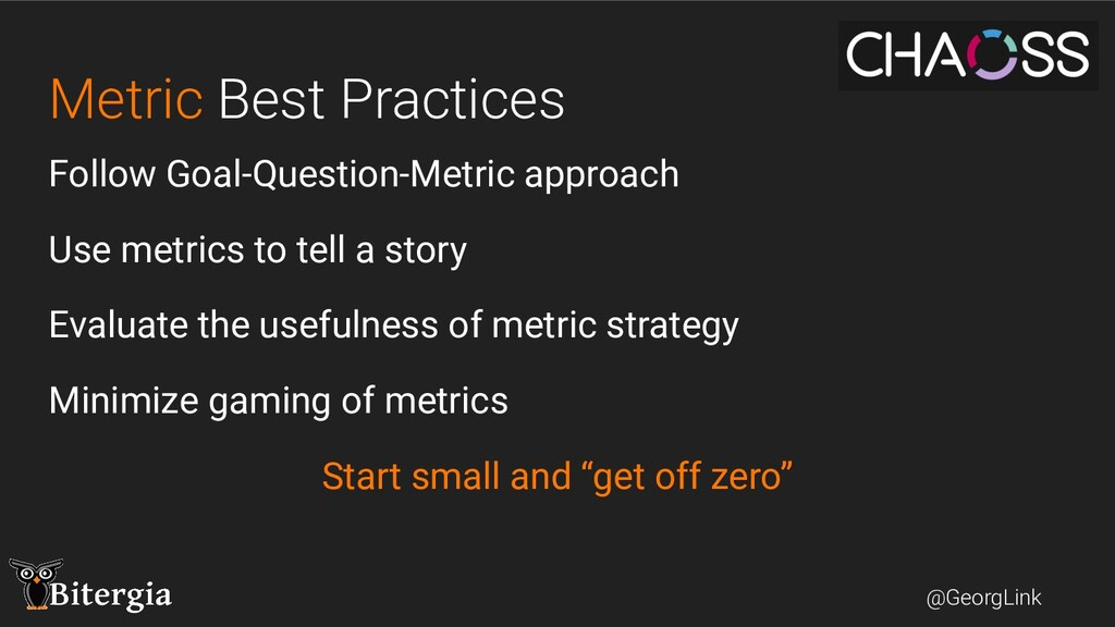 @GeorgLink Metric Best Practices Follow Goal-Qu...