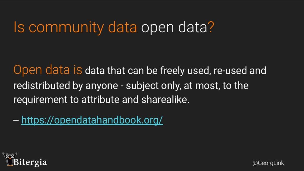 @GeorgLink Is community data open data? Open da...
