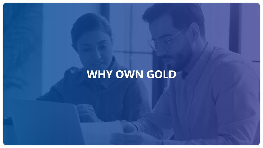 WHY OWN GOLD
