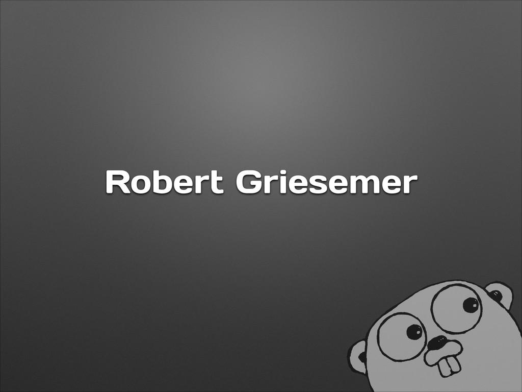 Robert Griesemer