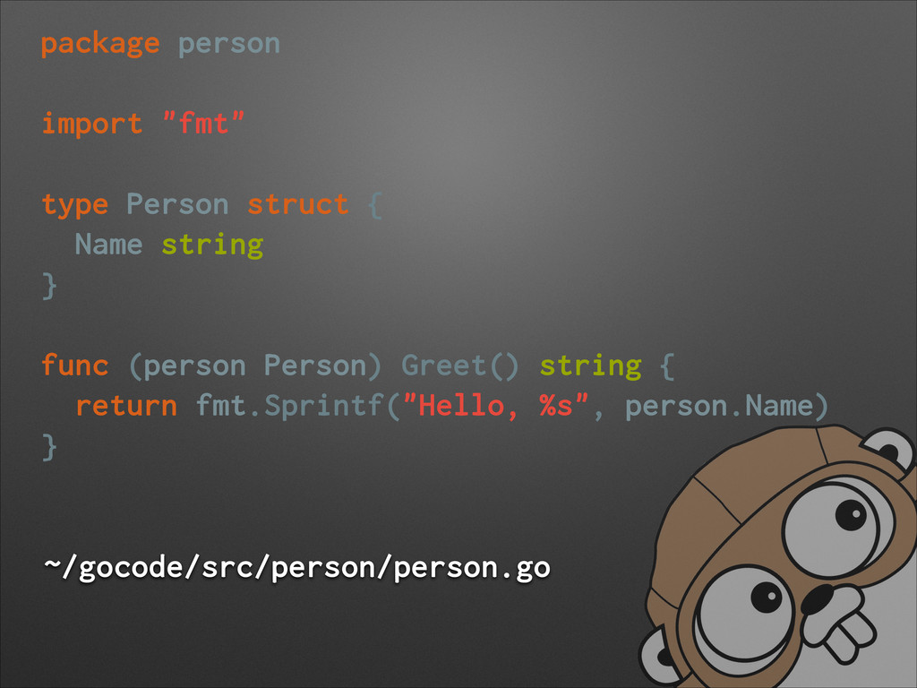 """package person ! import """"fmt"""" ! type Person str..."""