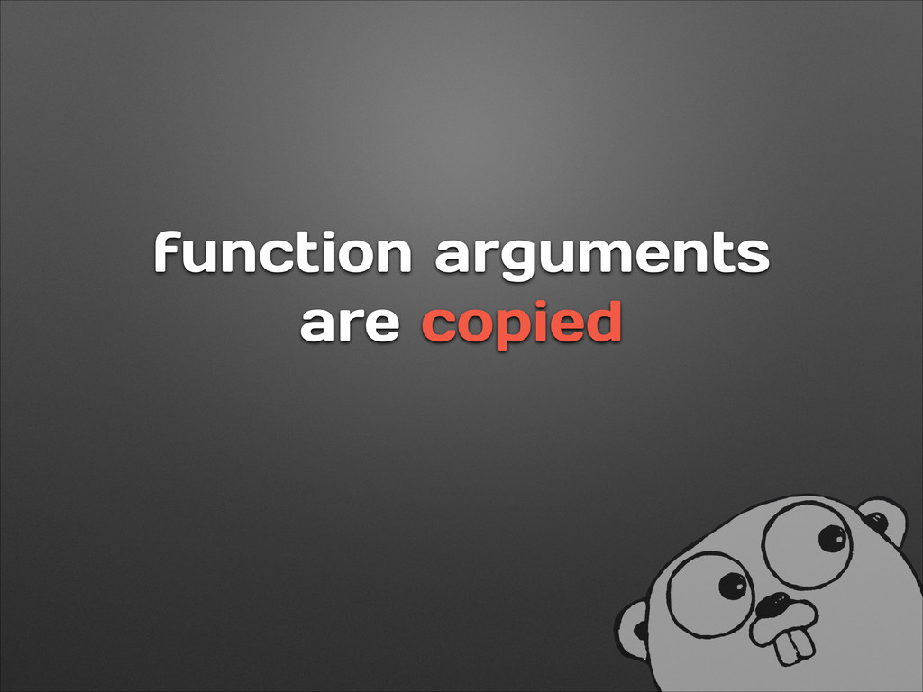 function arguments are copied