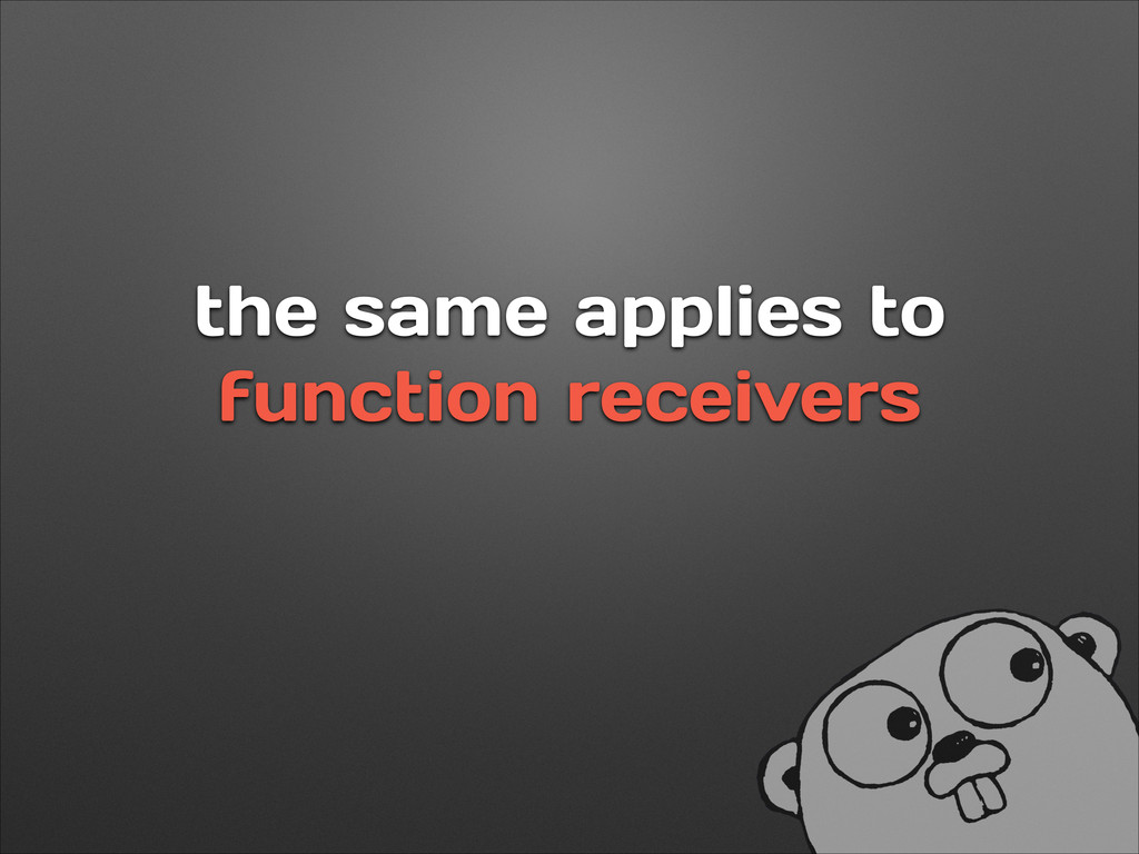 the same applies to function receivers