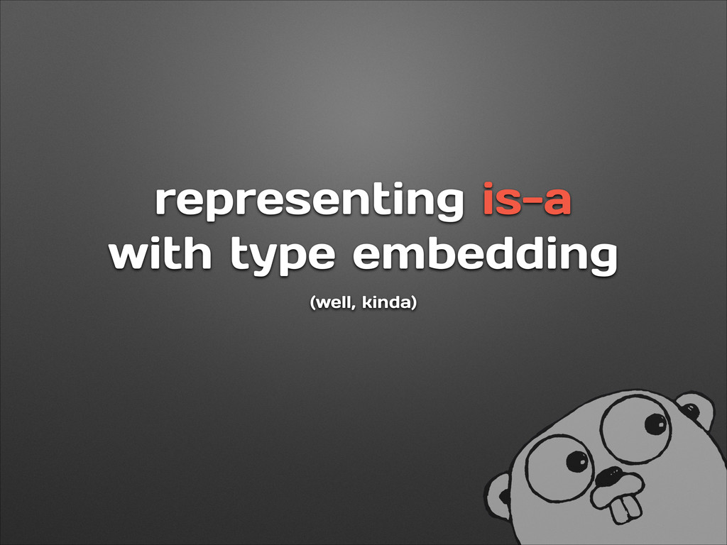 representing is-a with type embedding (well, ki...