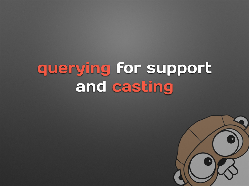 querying for support and casting
