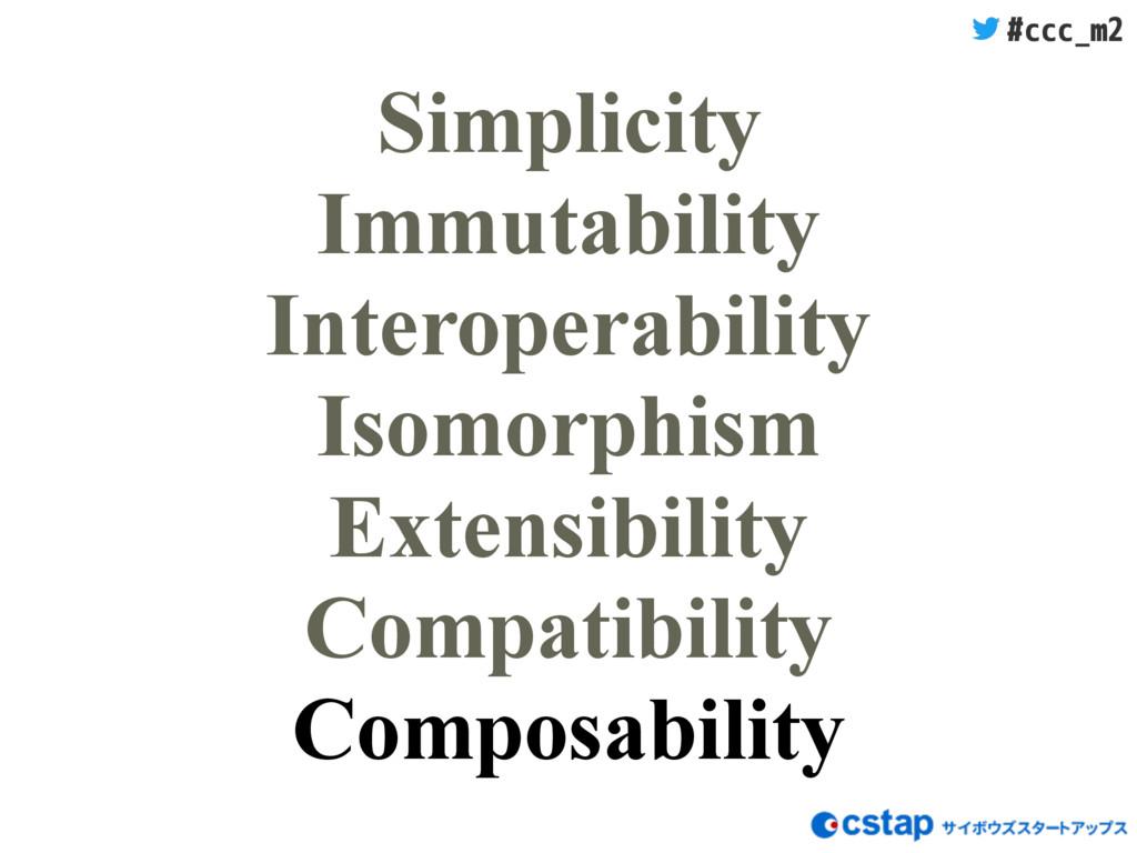 #ccc_m2 Simplicity Immutability Interoperabilit...