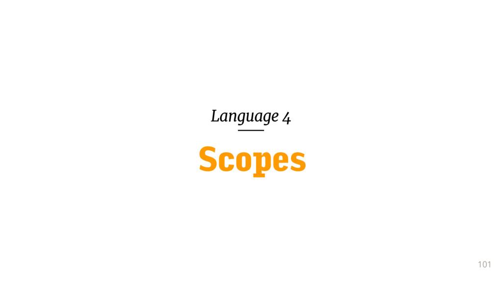 Language 4 101 Scopes