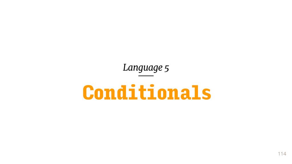 Language 5 114 Conditionals
