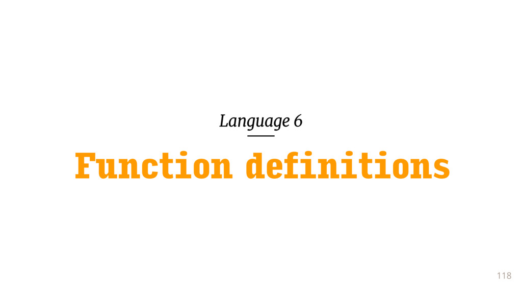 Language 6 118 Function definitions