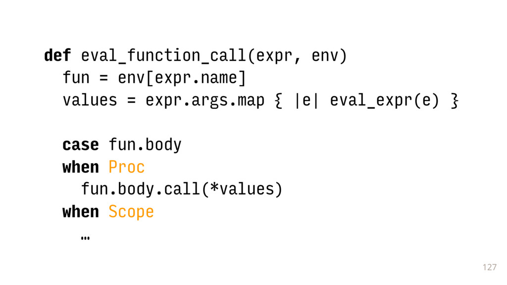 127 def eval_function_call(expr, env) fun = env...