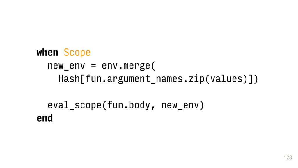 128 when Scope new_env = env.merge( Hash[fun....