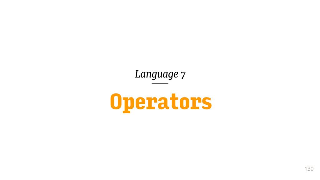 Language 7 130 Operators