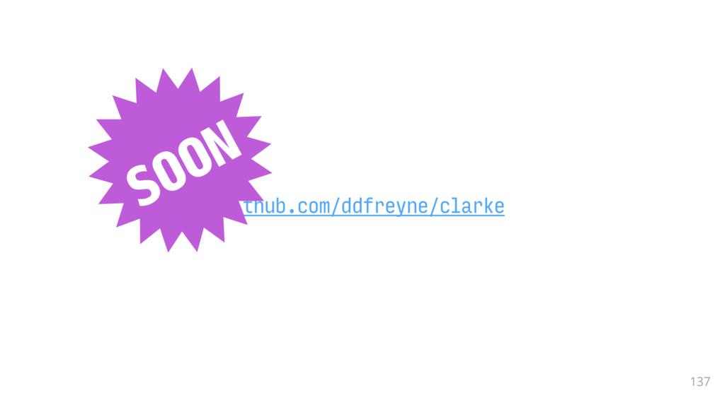137 github.com/ddfreyne/clarke SOON